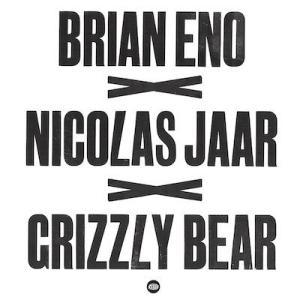 nicolasjaar.brian eno.grizzlybear.againstthesilence