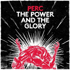perc.power&glory.againstthesilence