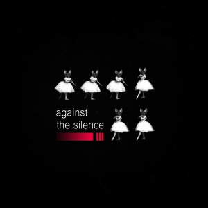 againstthesilenceIII