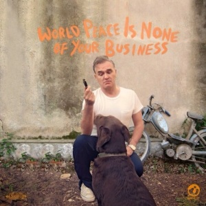 Morrissey-World-Peace-Is-None-Of-Your-Business.againsthesilence