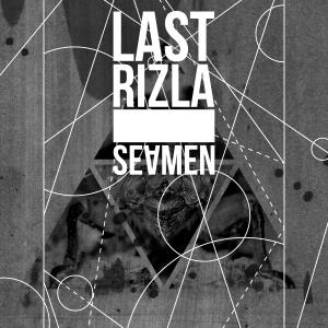 Last Rizla - Seamen.againstthesilence