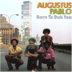 lp-augustus-pablo-born-to-dub-you.againstthesilence