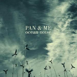 pan-&-Me-ocean-noise.againstthesilence