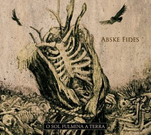 Abske Fides - O Sol Fulmina a Terra.againstthesilence